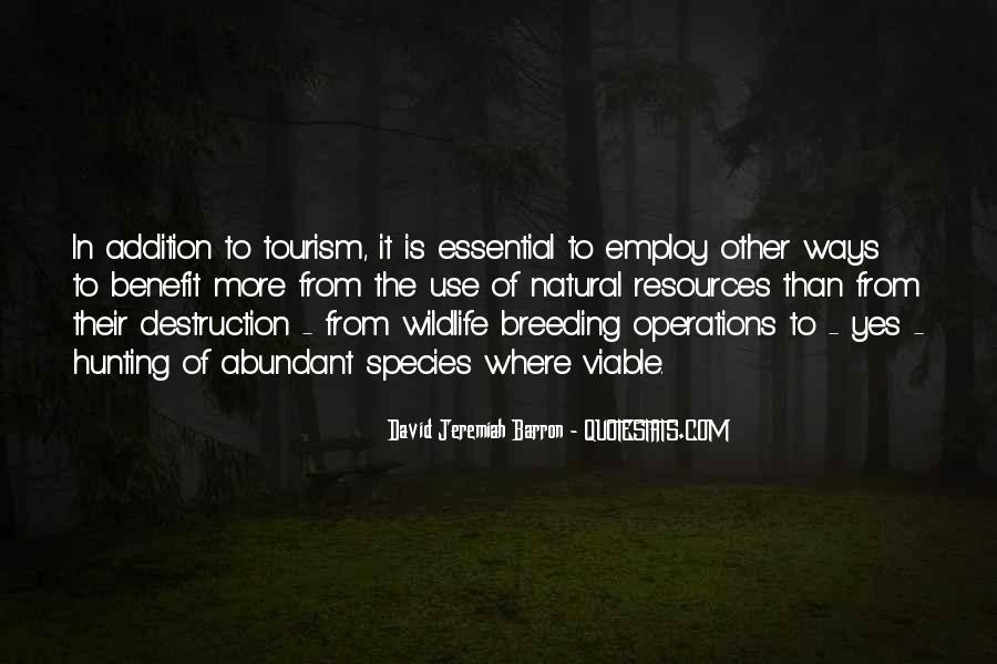 Destruction Of Wildlife Quotes #1609581