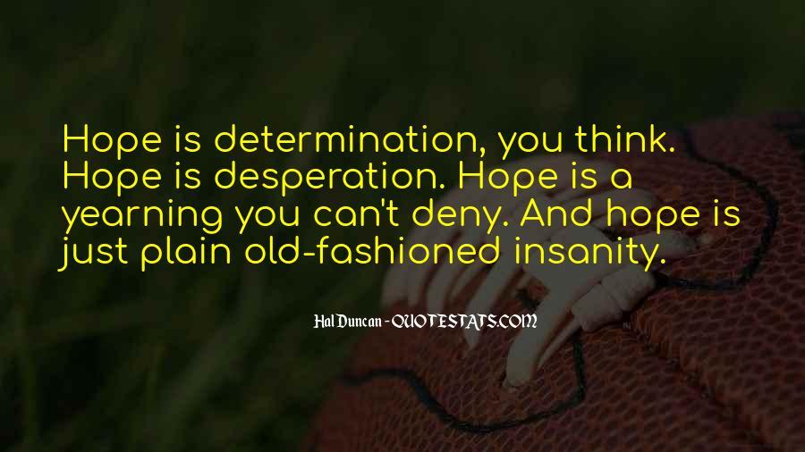 Determination And Desperation Quotes #1540806