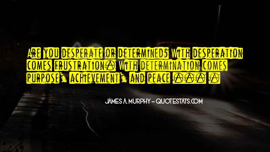 Determination And Desperation Quotes #6400