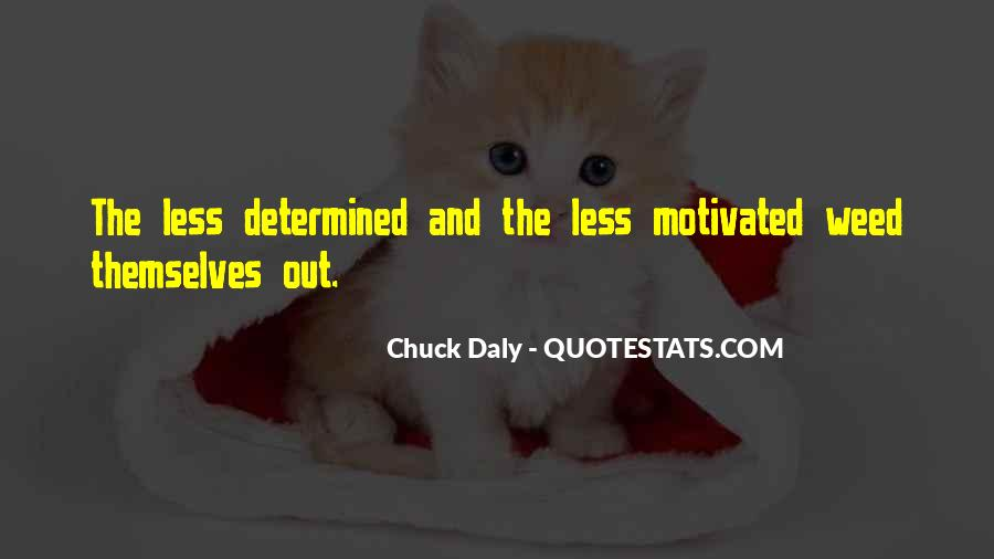 Determined And Motivated Quotes #1374566