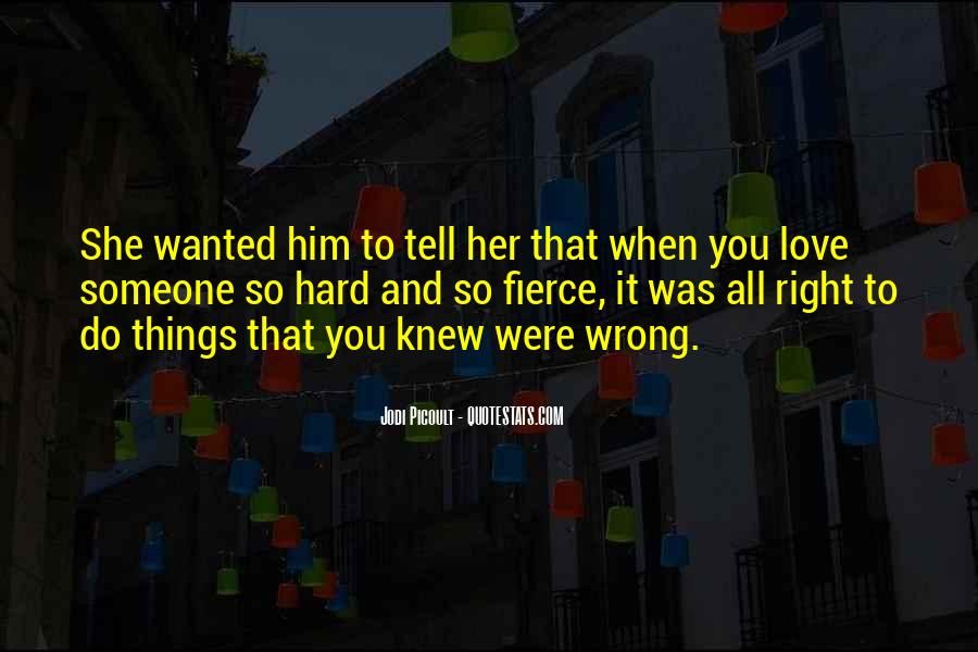 Did I Tell You I Love You Quotes #11941