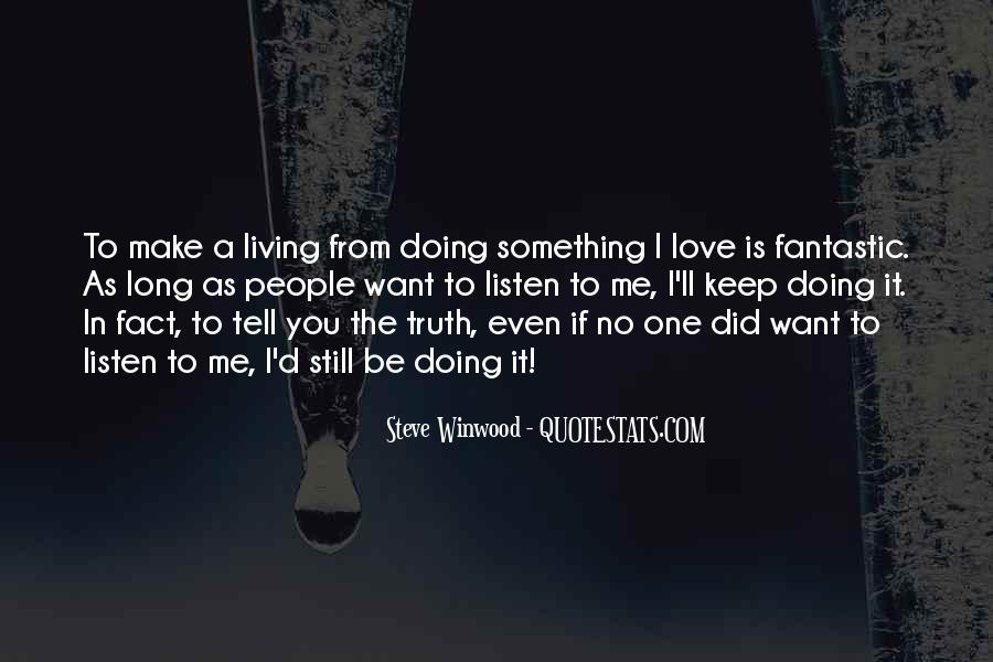 Did I Tell You I Love You Quotes #1726044