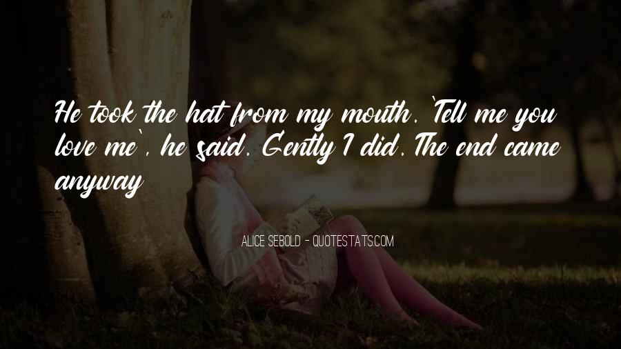 Did I Tell You I Love You Quotes #1853568