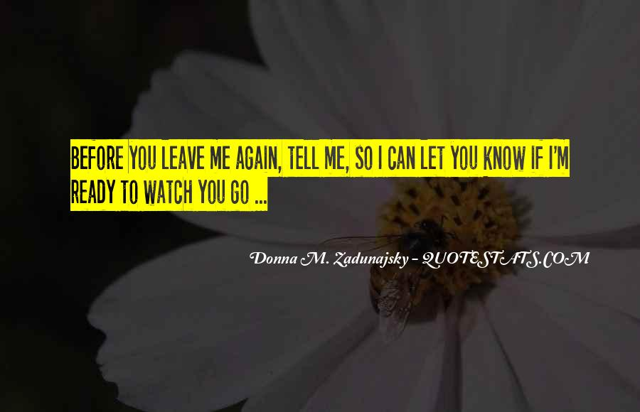 Did I Tell You I Love You Quotes #36261