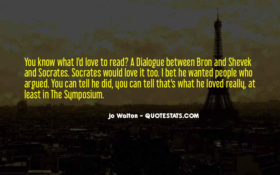 Did I Tell You I Love You Quotes #471907