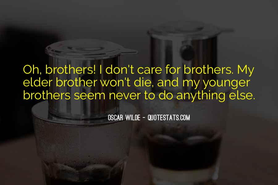 Die For My Brother Quotes #471368