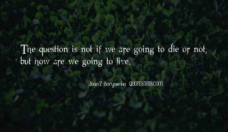 Die Or Live Quotes #489284