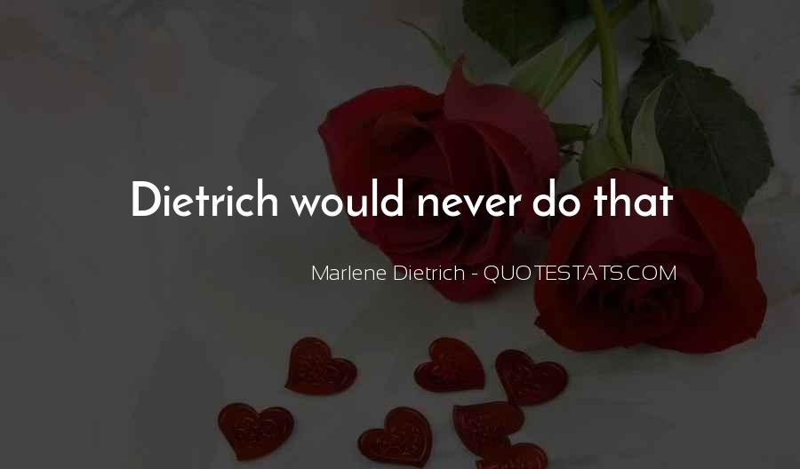 Dietrich Quotes #180756