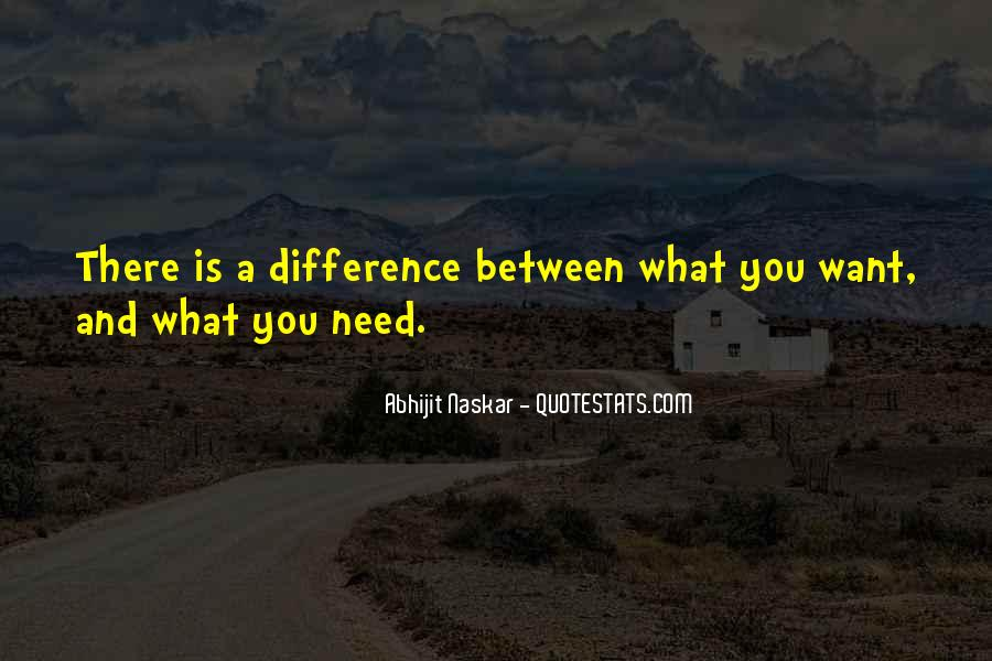 Difference Between Need And Want Quotes #940657