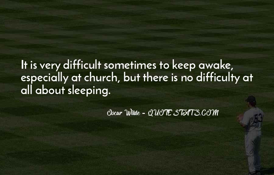 Difficult To Sleep Quotes #1866306