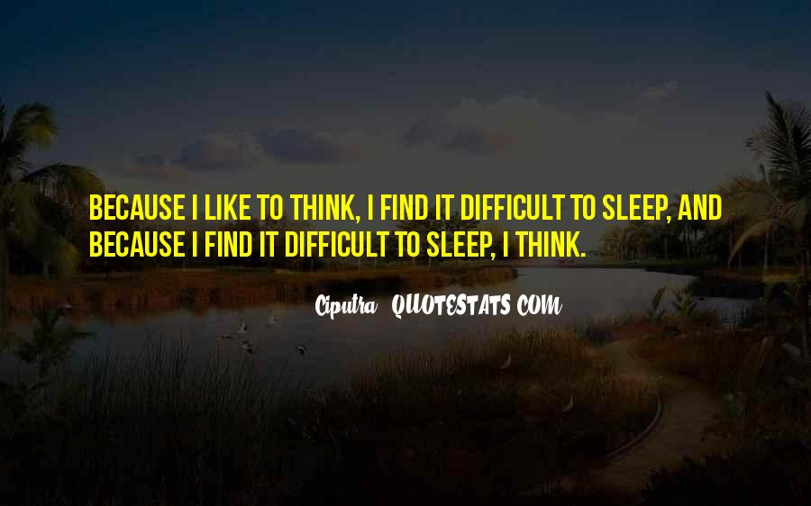 Difficult To Sleep Quotes #271125