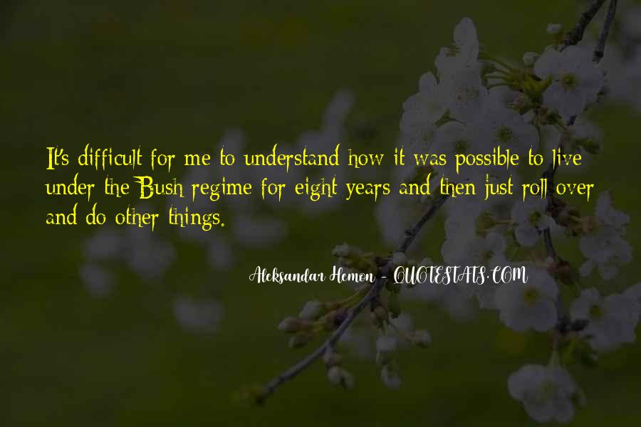 Difficult To Understand Me Quotes #687754