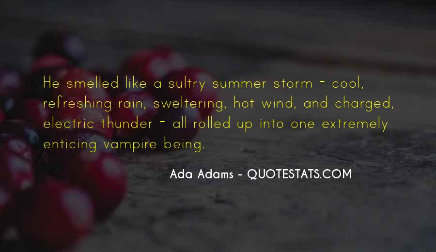 Quotes About It Being Too Hot Outside #184958