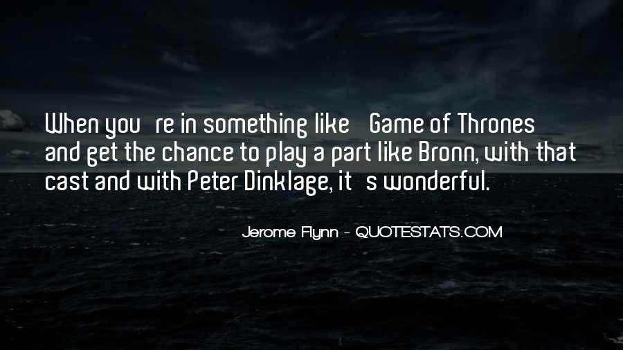 Dinklage Quotes #1148100