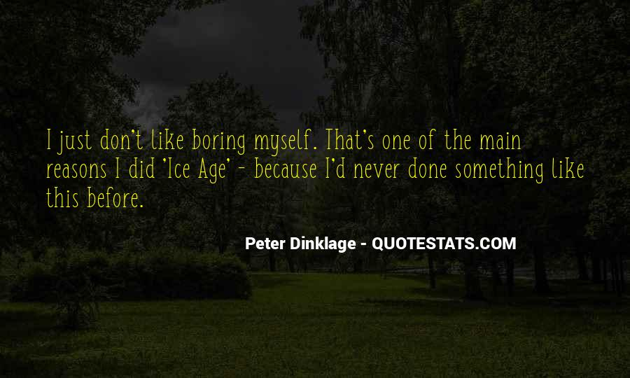 Dinklage Quotes #1267109