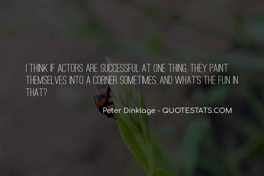 Dinklage Quotes #655032