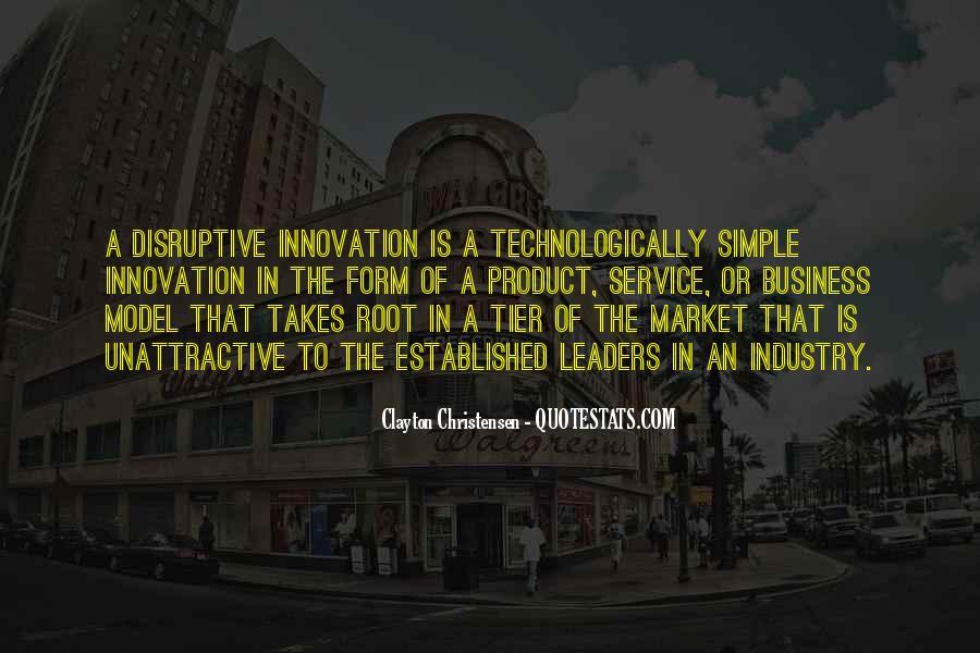 Disruptive Innovation Clayton Christensen Quotes #232321