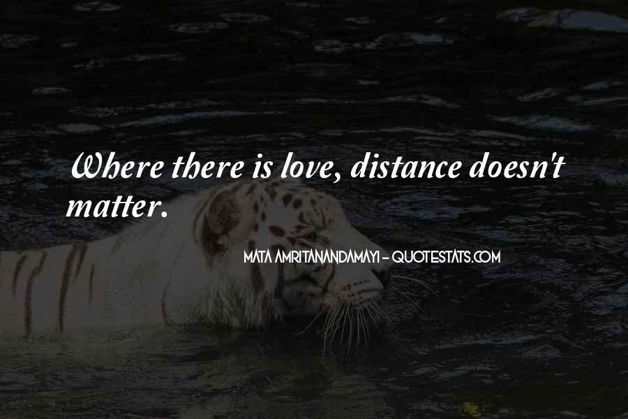 Distance Doesn't Matter In Love Quotes #307412