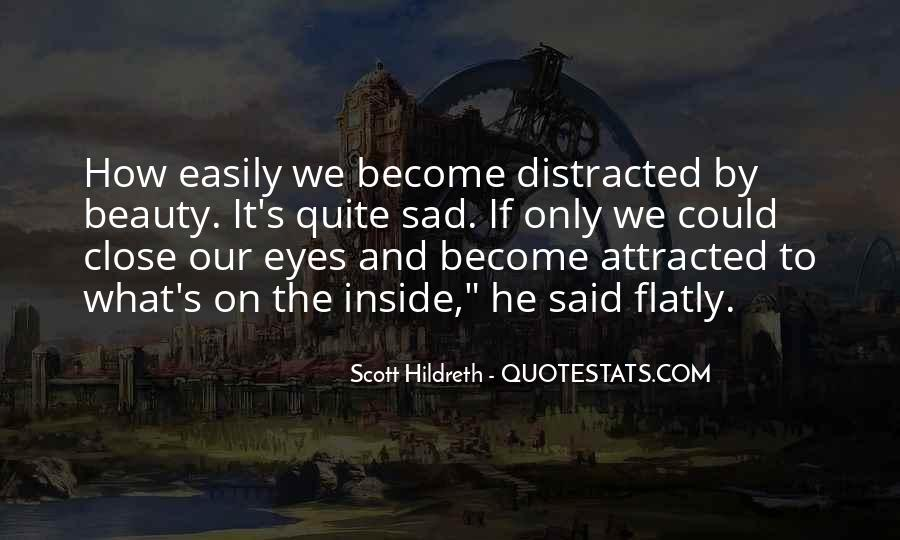 Distracted Easily Quotes #1580142