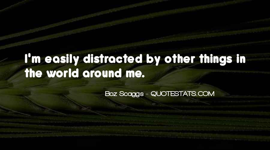 Distracted Easily Quotes #443306