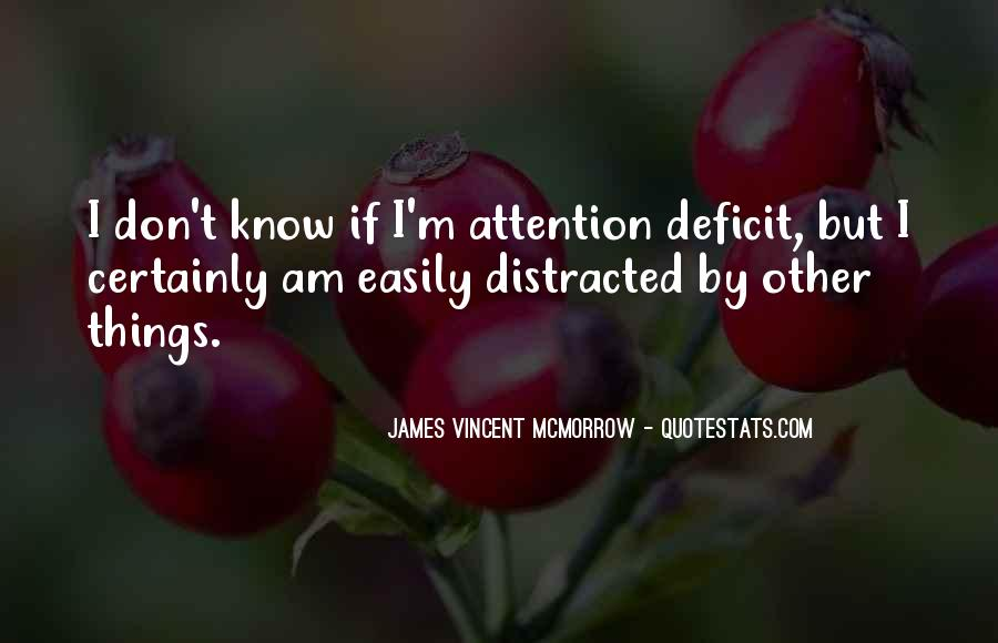 Distracted Easily Quotes #539648