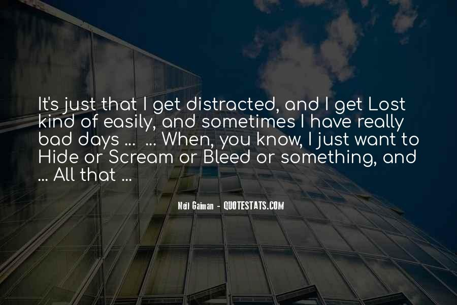 Distracted Easily Quotes #767990