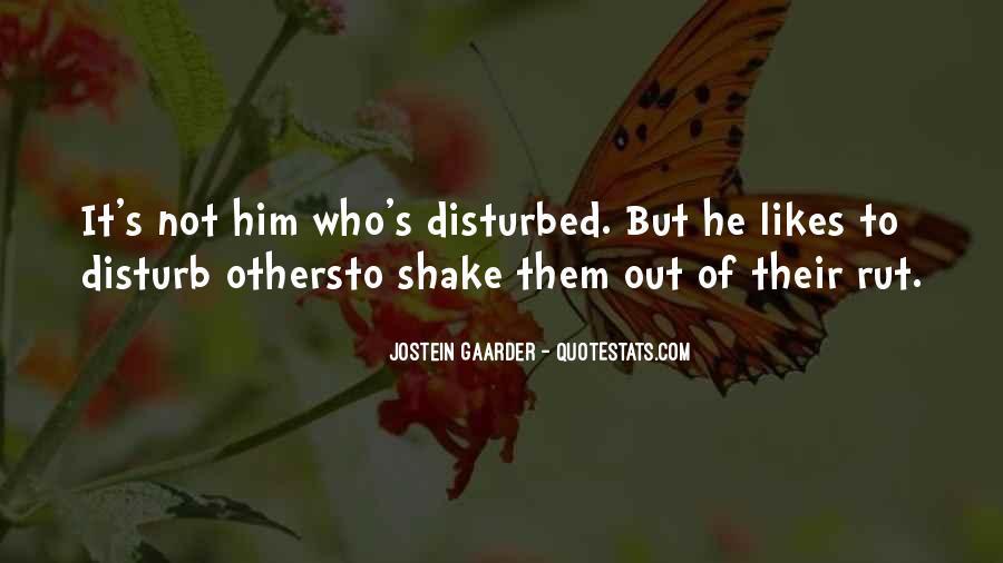 Disturb Life Quotes #142174