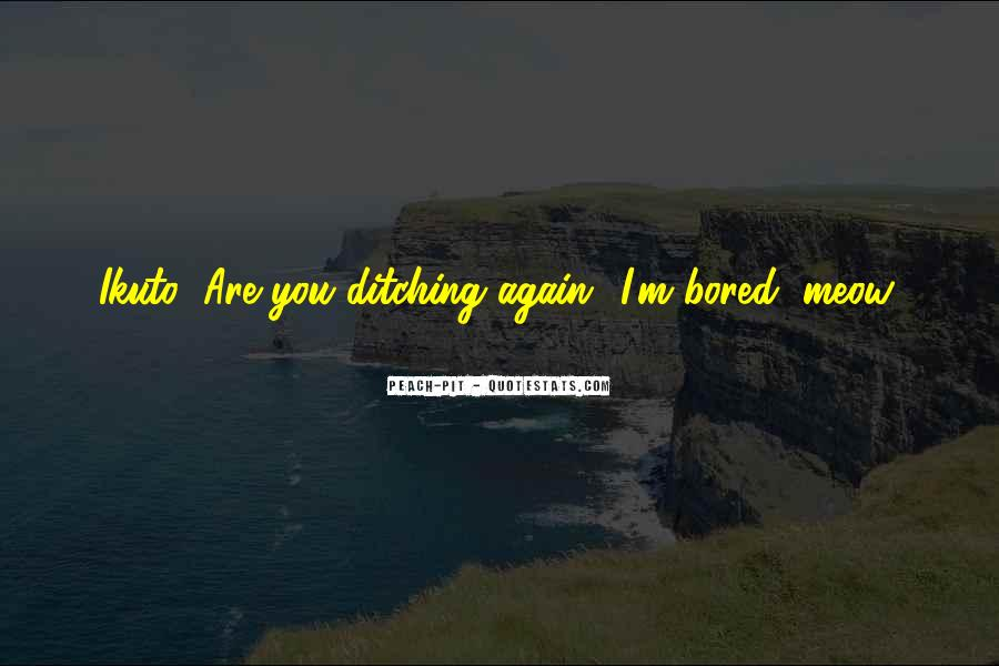 Ditching You Quotes #58974