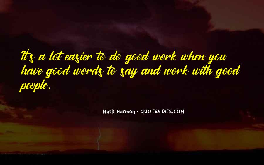Do Good Work Quotes #164167