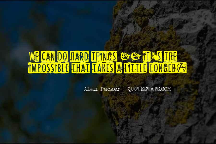 Do Hard Things Quotes #509348