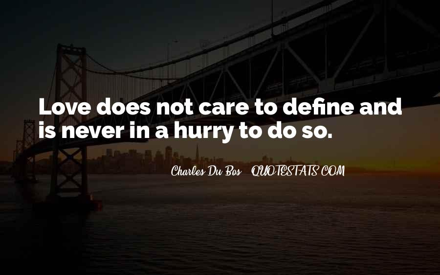 Do Not Hurry Love Quotes #1055001