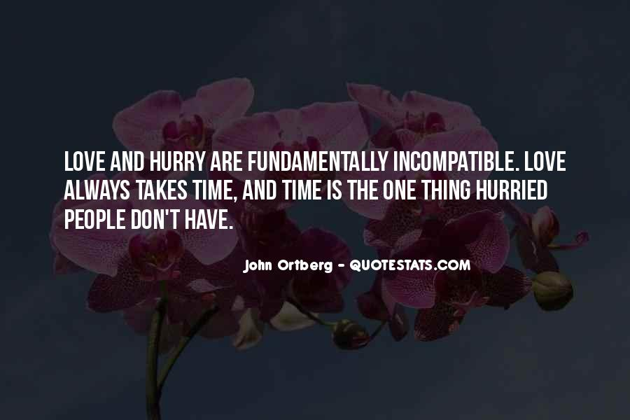 Do Not Hurry Love Quotes #1287557