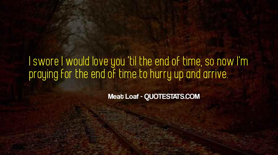 Do Not Hurry Love Quotes #796476