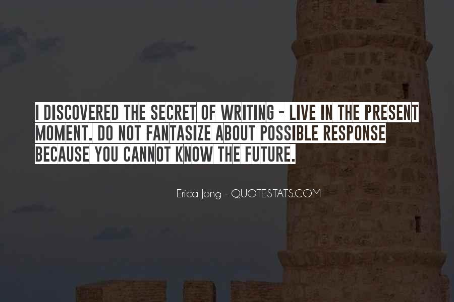Do Not Live In The Future Quotes #1051707