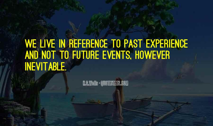 Do Not Live In The Future Quotes #123806