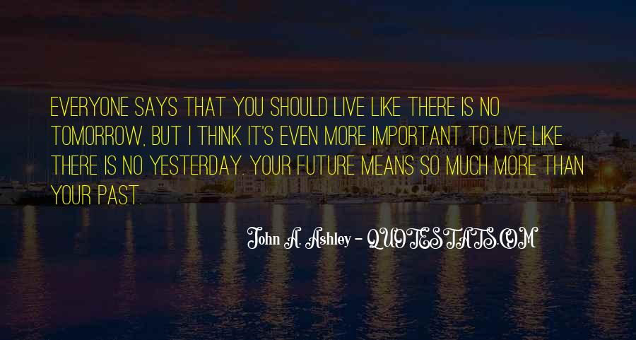 Do Not Live In The Future Quotes #72026