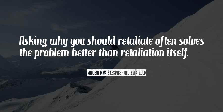 Do Not Retaliate Quotes #348016