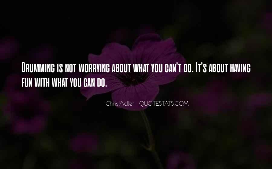 Do Not Worrying Quotes #1028273