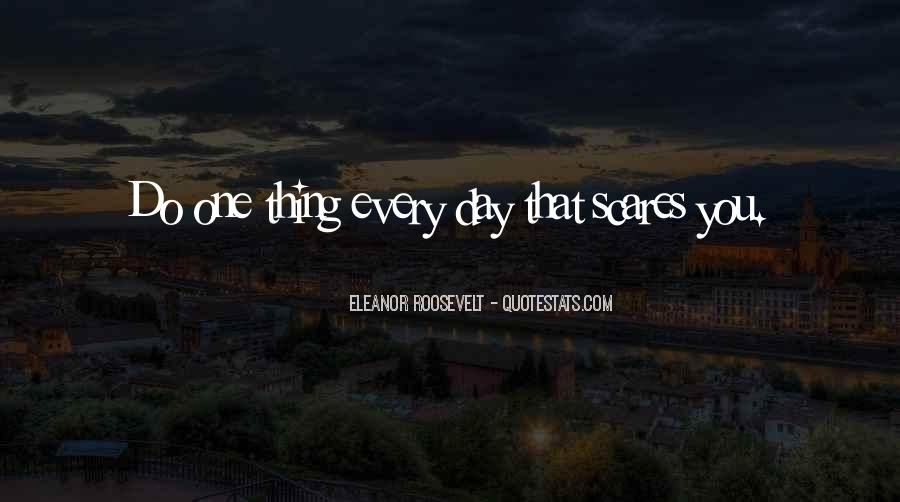 Do One Thing That Scares You Quotes #1492386
