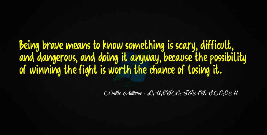 Do Something Scary Quotes #23730