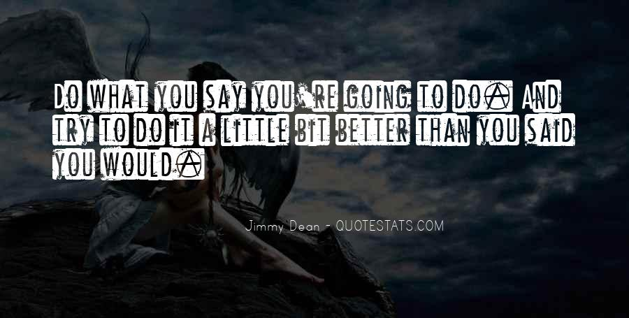 Do What You Say You're Going To Do Quotes #1428122