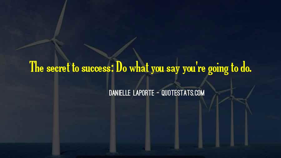 Do What You Say You're Going To Do Quotes #1497415
