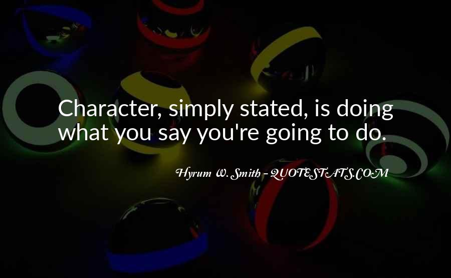 Do What You Say You're Going To Do Quotes #1532860
