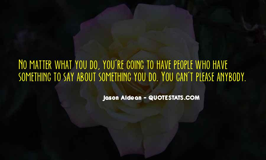 Do What You Say You're Going To Do Quotes #425095