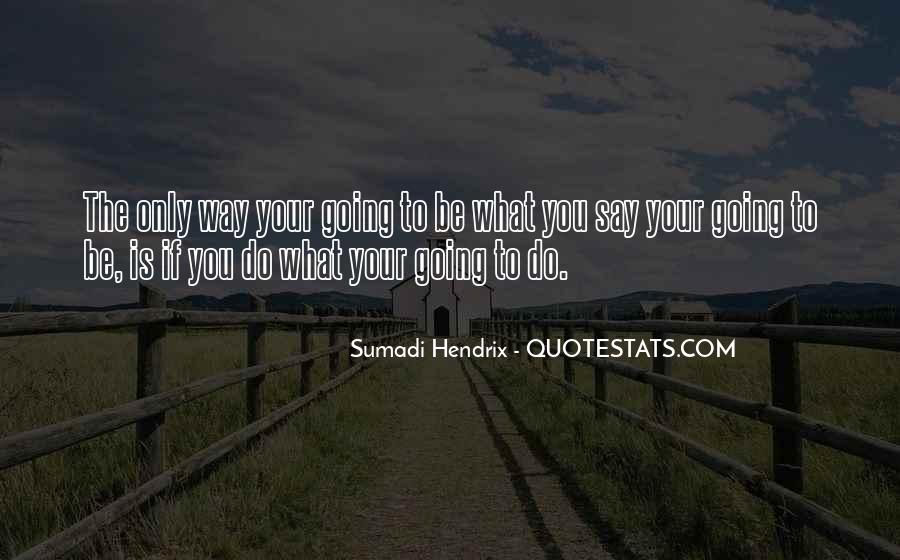 Do What You Say You're Going To Do Quotes #546162