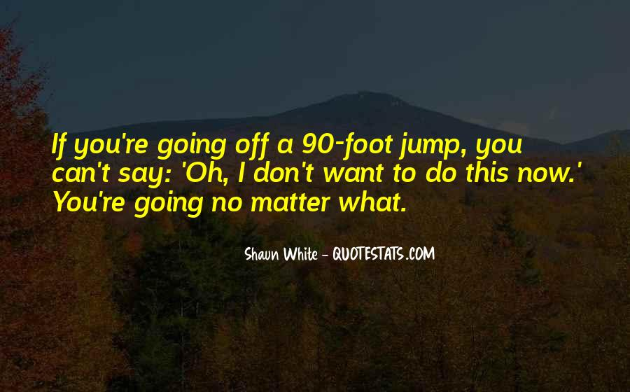 Do What You Say You're Going To Do Quotes #987407