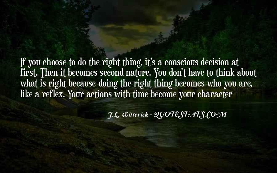 Do What You Think It's Right Quotes #1027266
