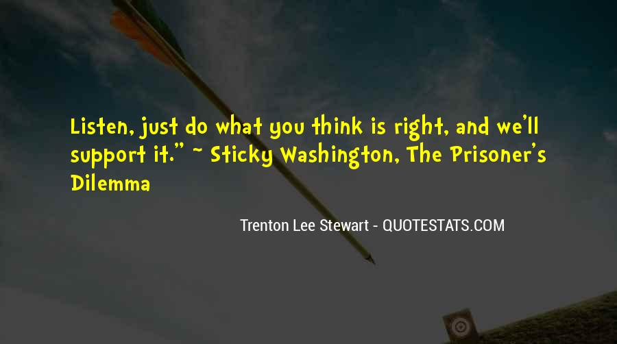 Do What You Think It's Right Quotes #1577377