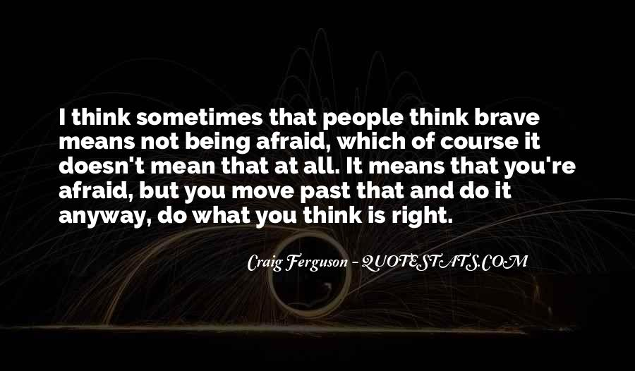 Do What You Think It's Right Quotes #763620