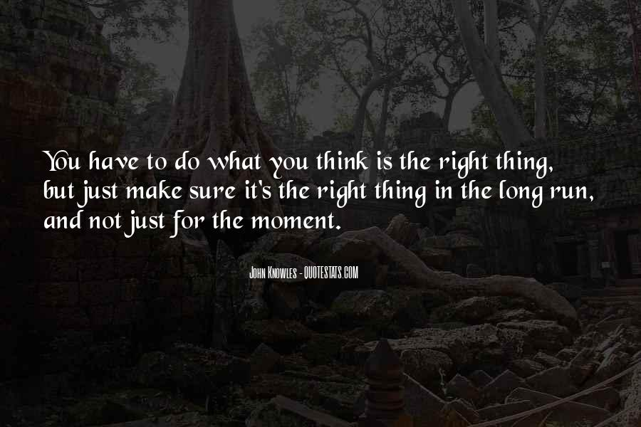 Do What You Think It's Right Quotes #932552